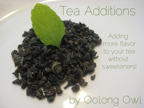 Tea Additions - adding more flavor to your tea without sweetener - by Oolong Owl (3)